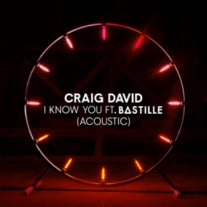 I Know You (feat. Bastille) [Acoustic] - Single Mp3 Download