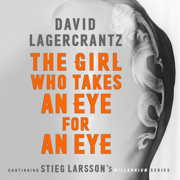 The  Who Takes an Eye for an Eye Continuing Stieg Larsson's Millennium Series (Unabridged