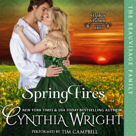 Spring Fires: Rakes & Rebels: The Beauvisage Family Series, Book 4 (Unabridged) audiobook