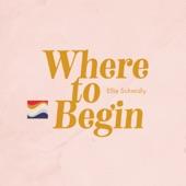 Ellie Schmidly - Where to Begin