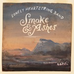 The Lonely Heartstring Band - Smoke & Ashes