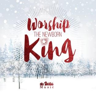 Worship the Newborn King – The Wilds
