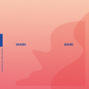 Wabi Sabi – Survive Said the Prophet
