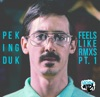 Feels Like [Rmxs Pt. 1] - Single, Peking Duk