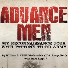 Advance Men: My Reconnaissance Tour With Patton's Third Army (Unabridged)