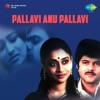Pallavi Anu Pallavi (Original Motion Picture Soundtrack) - EP