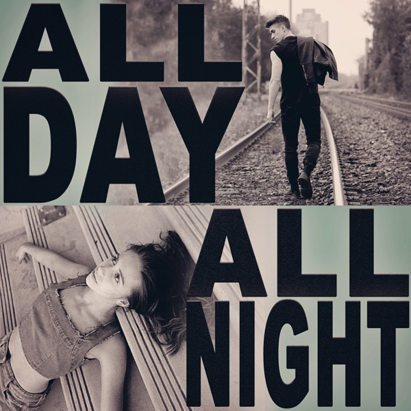 All Day All Night (feat. Tate McRae) - Single