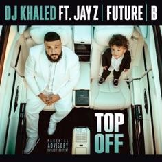 DJ Khaled – Top Off (feat. JAY Z, Future & Beyoncé) – Single [iTunes Plus AAC M4A]