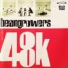 48K, Beangrowers