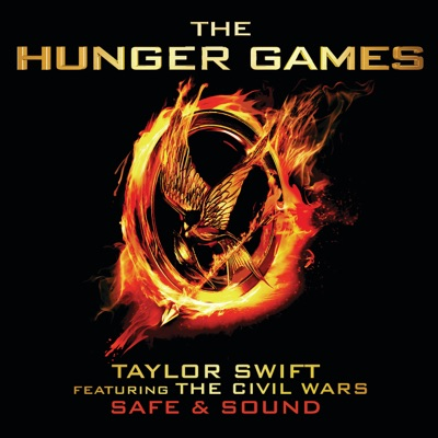 "Safe & Sound (From ""The Hunger Games"" Soundtrack) [feat. The Civil Wars] - Single - Taylor Swift"