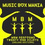 MBM Performs Twenty One Pilots (Deluxe Edition)