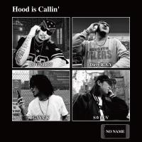 Hood Is Callin' (feat. Dirty R.A.Y, Gaya-K & S-Luv) - Single