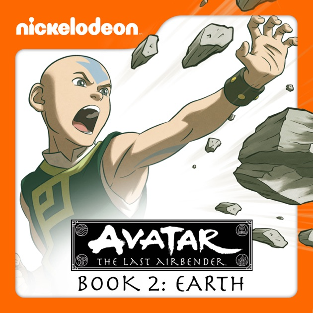 Avatar Two: Avatar: The Last Airbender, Book 2: Earth On ITunes