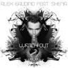 Alex Gaudino - Watch Out (feat. Shena) [Uk Radio Edit] artwork