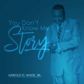 I Won't Give Up (feat. Ricky Wade, Destiny Wade & Harold Wade, Jr.)-Harold D. Wade, Sr.