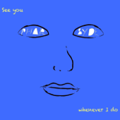 See You Whenever I Do - EP