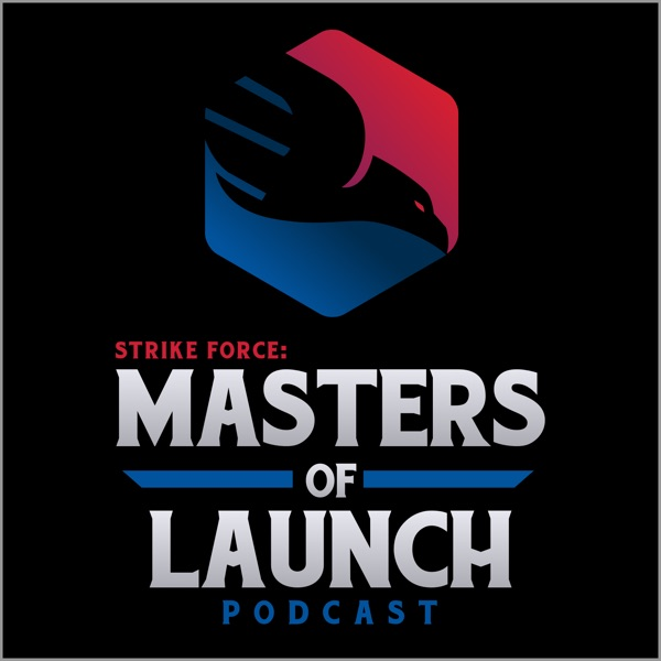 Strike Force : Masters of Launch Podcast – Podcast – Podtail