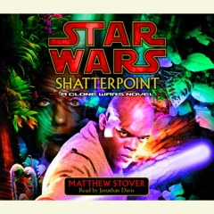 Star Wars: Shatterpoint: A Clone Wars Novel (Abridged)
