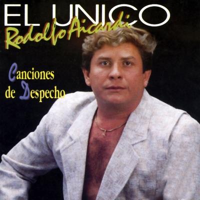 El Único: Canciones de Despecho - Rodolfo Aicardi
