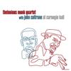 Thelonious Monk Quartet with John Coltrane - At Carnegie Hall (Live)  artwork