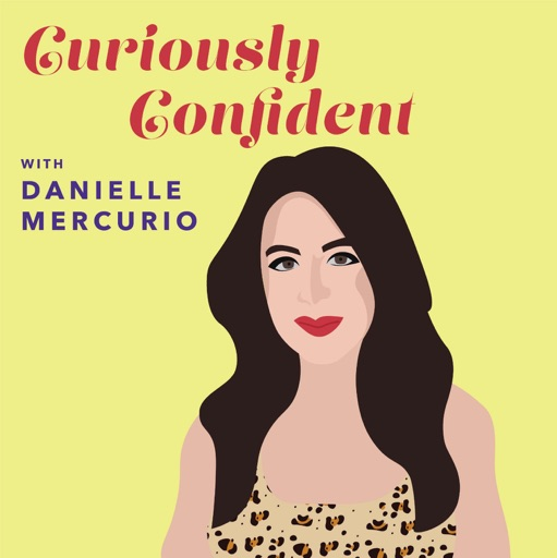 Cover image of Curiously Confident with Danielle Mercurio