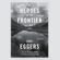 Dave Eggers - Heroes of the Frontier (Unabridged)