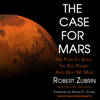 Robert Zubrin & Richard Wagner - The Case for Mars: The Plan to Settle the Red Planet and Why We Must  artwork