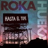 Roka Hueka - Hasta El Tope