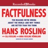 Factfulness: Ten Reasons We're Wrong About the World - and Why Things Are Better Than You Think (Unabridged) AudioBook Download