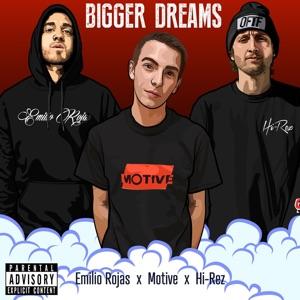 Bigger Dreams (feat. Hi-Rez & Emilio Rojas) - Single Mp3 Download