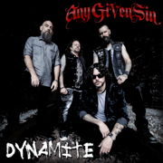 Dynamite - Any Given Sin - Any Given Sin