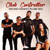 Prince Kaybee & LaSoulMates - Club Controller (feat. TNS & Zanda Zakuza) artwork