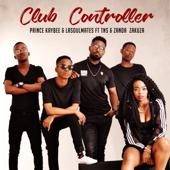 Club Controller (feat. TNS & Zanda Zakuza) - Prince Kaybee & LaSoulMates
