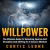 Curtis Leone - Willpower: The Ultimate Guide to Unlocking Spartan Self Discipline and Shifting to a Success Mindset (Unabridged) grafismos