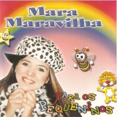 Mara Maravilha Para os Pequeninos, Vol. 1 - Mara Maravilha