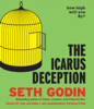 Seth Godin - The Icarus Deception: How High Will You Fly? (Unabridged) artwork