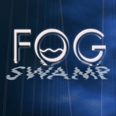 Fog Swamp - I Got Mine