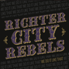 Richter City Rebels - What's That Ya Say?! artwork