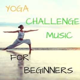 Yoga Challenge Music For Beginners