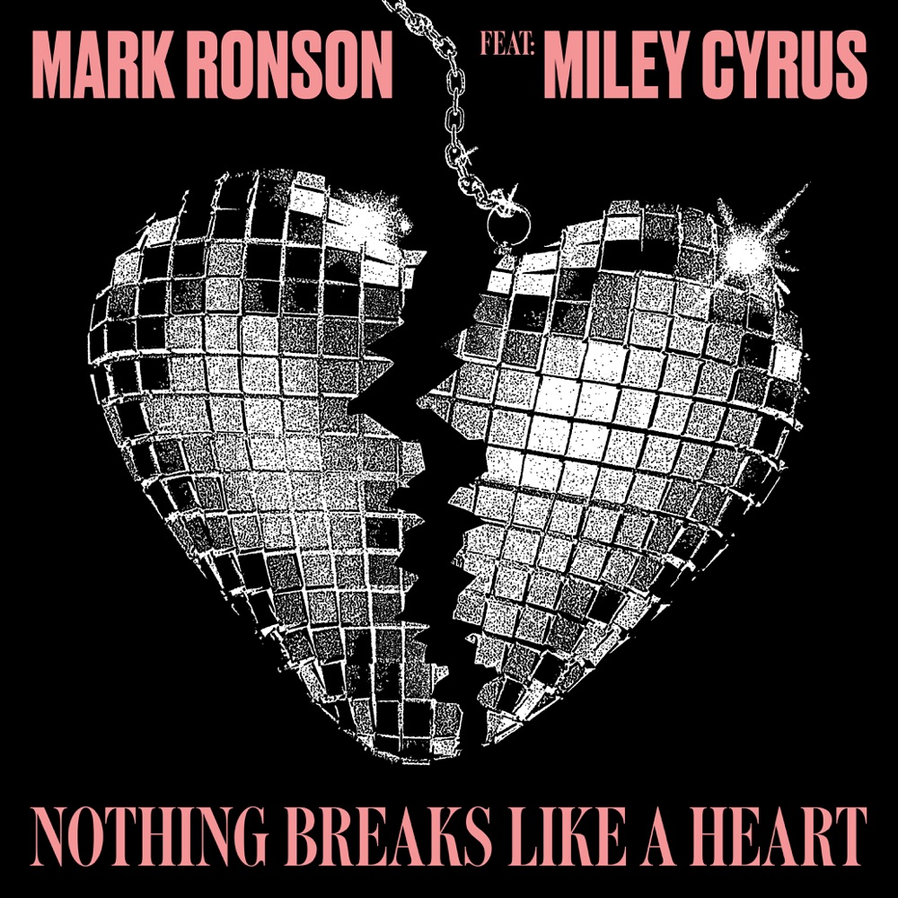 Mark Ronson Nothing Breaks Like a Heart (feat. Miley Cyrus)