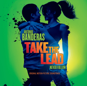 Various Artists - Take the Lead (Original Motion Picture Soundtrack)
