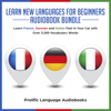 Prolific Language Audiobooks - Learn New Languages for Beginners Audiobook Bundle: Learn French, German and Italian in Your Car Fast With Over 3,000 Vocabulary Words (Learn New Languages Fast in Your Car 1) (Unabridged)  artwork