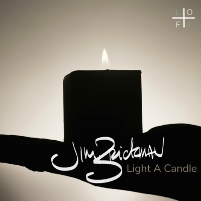 Light a Candle (Super Chilled Lo-Fi Remix) - Single - Jim Brickman