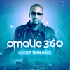 Louder Than Noise - Omalie360