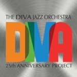 The Diva Jazz Orchestra - East Coast Andy