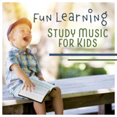 Fun Learning – Study Music for Kids: Easy Education, Smart Relaxation, Genius Children Effect, Simple Concentration, Calm Session