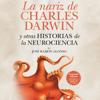 JosГ© RamГіn Alonso - La nariz de Charles Darwin: y otras historias de la Neurociencia [The Nose of Charles Darwin and Other Stories of Neuroscience] (Unabridged) portada