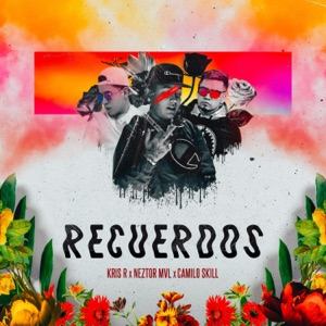 Recuerdos (feat. Neztor MVL & CamiloSkill) - Single Mp3 Download