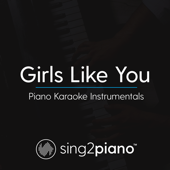 Girls Like You (Shortened) Originally Performed by Maroon 5] [Piano Karaoke Version]