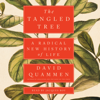 David Quammen - The Tangled Tree: A Radical New History of Life (Unabridged)  artwork